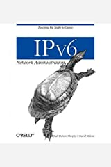 [IPv6 Network Administration] [Author: Niall Richard Murphy] [March, 2005] Paperback