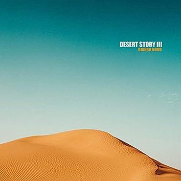 Desert Story III