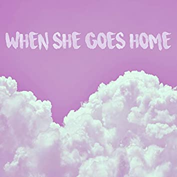When She Goes Home (Demo)