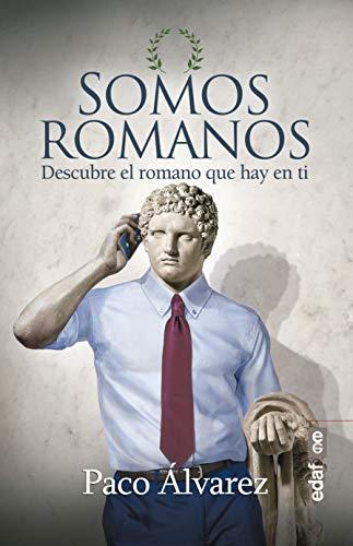 Somos romanos: Descubre el romano que hay en ti eBook: Álvarez ...