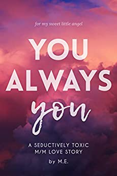 You. Always you.: A Gay Romance by [M. E.]