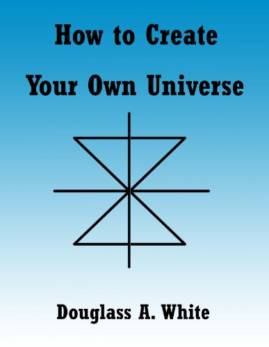 How to Create Your Own Universe (Observer Physics Papers) (English Edition)