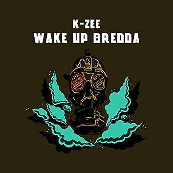 WAKE UP BREDDA