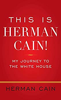 This Is Herman Cain!: My Journey to the White House by [Herman Cain]