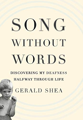 Image of Song Without Words: Discovering My Deafness Halfway through Life (A Merloyd Lawrence Book)