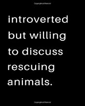 Introverted But Willing To Discuss Rescuing Animals: 2020 Calendar Day to Day Planner Dated Journal Notebook Diary 8