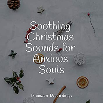 Soothing Christmas Sounds for Anxious Souls