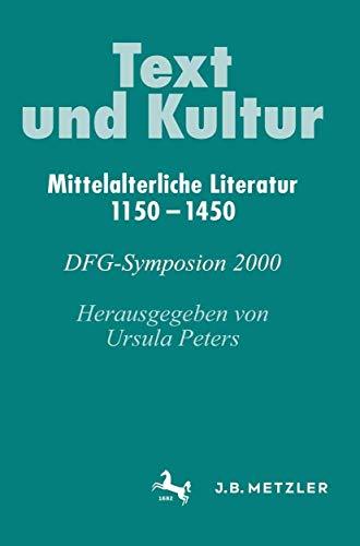 Text und Kultur: Mittelalterliche Literatur 1150–1450. DFG-Symposion 2000 (Germanistische Symposien)