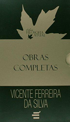 Obras Completas Vicente Ferreira da Silva