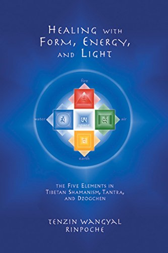 Healing with Form, Energy, and Light: The Five Elements in Tibetan...
