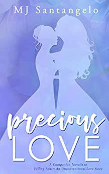 Precious Love: A Companion Novella to Falling Apart: An Unconventional Love Story by [MJ Santangelo]
