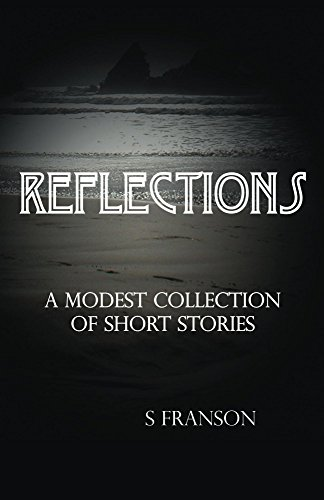 Book: Reflections - A Modest Collection of Short Stories by Sunny Franson