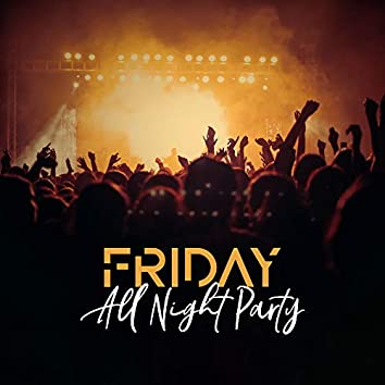 Friday All Night Party
