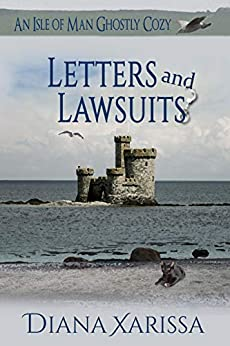 Letters and Lawsuits (An Isle of Man Ghostly Cozy Book 12) by [Diana Xarissa]