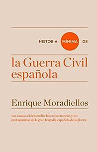 Historia mínima de la Guerra Civil española par Enrique Moradiellos