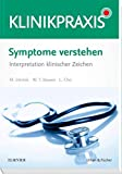 Symptome verstehen - Interpretation klinischer Zeichen (KlinikPraxis) - Mark Dennis