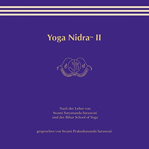 Yoga Nidra 2                   Autor:                                                                                                                                 Swami Prakashananda Saraswati                               Sprecher:                                                                                                                                 Swami Prakashananda Saraswati                      Spieldauer: 59 Min.     17 Bewertungen     Gesamt 4,8