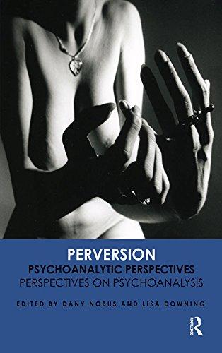 Perversion: Psychoanalytic Perspectives/Perspectives on Psychoanalysis (English Edition)