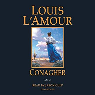 Conagher     A Novel              By:                                                                                                                                 Louis L'Amour                               Narrated by:                                                                                                                                 Jason Culp                      Length: 4 hrs and 59 mins     18 ratings     Overall 4.7
