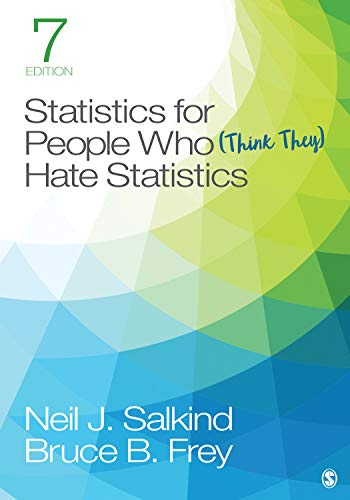 Compare Textbook Prices for Statistics for People Who Think They Hate Statistics 7 Edition ISBN 9781544381855 by Salkind, Neil J.,Frey, Bruce B.