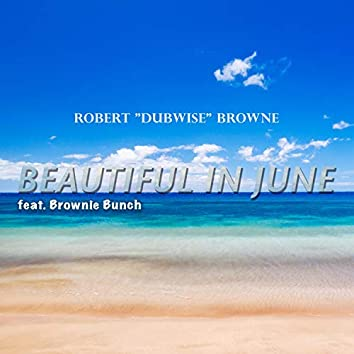 Beautiful in June (feat. Brownie Bunch)