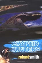 Cryptid Hunters by Roland Smith (2004-12-27)
