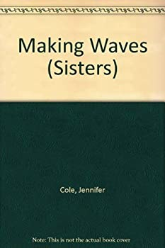 Making Waves - Book #8 of the Sisters