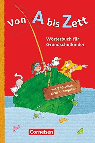 Von A bis Zett - Wörterbuch für Grundschulkinder - Allgemeine Ausgabe: Wörterbuch mit Bild-Wort-Lexikon Englisch - Kartoniert