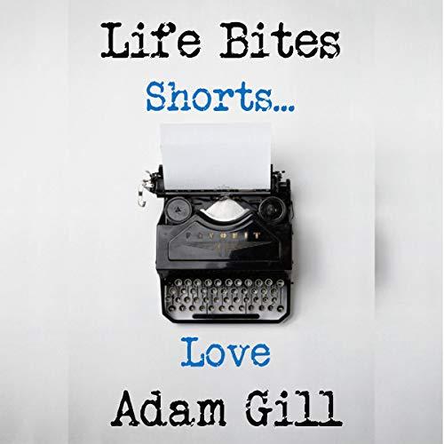 Life Bites Shorts...Life audiobook cover art