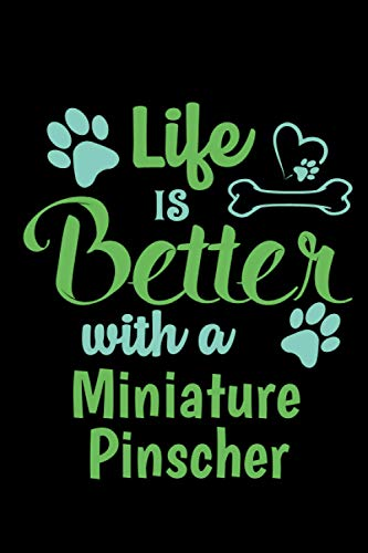 Life Is Better With a Miniature Pinscher: Dog Vaccination Record Book | Logbook For Dogs Lovers | Medication Log journal | 110 Pages 6x49