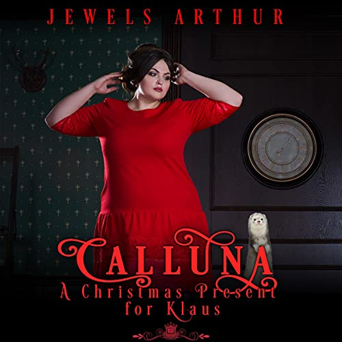 Calluna: A Christmas Present for Klaus Audiobook By Jewels Arthur, Silver Springs Library cover art