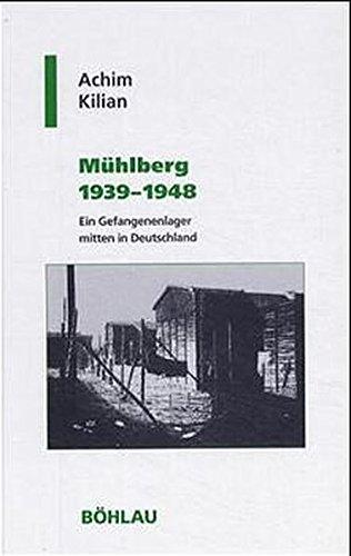 Mühlberg 1939 - 1948: Ein Gefangenenlager mitten in Deutschland (Geschichte und Politik in Sachsen, Band 17)