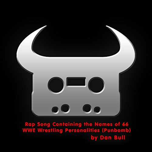 Rap Song Containing the Names of 66 WWE Wrestling Personalities (Acapella) [Punbomb] [Explicit]
