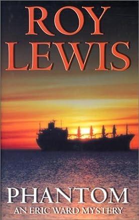 Phantom: An Eric Ward Mystery (Eric Ward Mysteries) by Roy Lewis (2002-12-01)