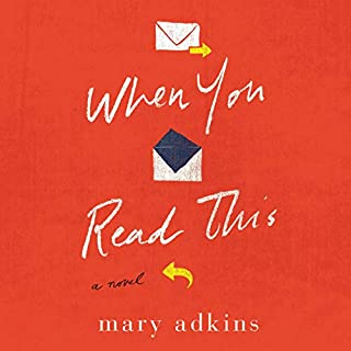 When You Read This     A Novel              By:                                                                                                                                 Mary Adkins                               Narrated by:                                                                                                                                 Sarah Naughton                      Length: 7 hrs and 34 mins     10 ratings     Overall 4.2