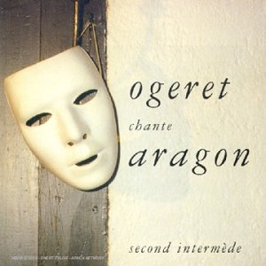 Marc Ogeret ‎- Ogeret Chante Aragon - Second Intermède [Import belge]