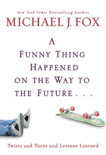 A Funny Thing Happened on the Way to the Future: Twists and Turns and Lessons Learned (English Edition)