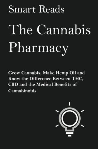 The Cannabis Pharmacy: Grow Cannabis,...