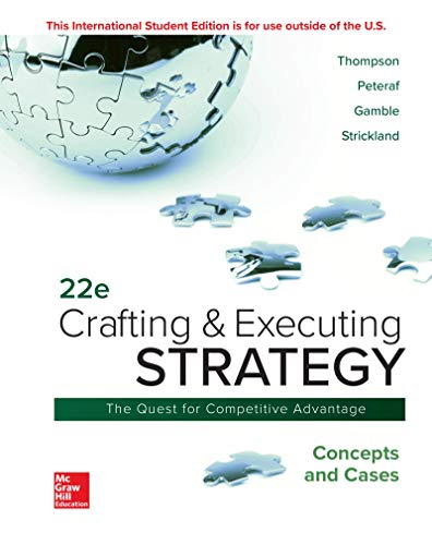 Compare Textbook Prices for Crafting & Executing Strategy: Concepts and Cases 22 Edition ISBN 9781260565744 by Thompson Jr, Arthur,Peteraf, Margaret,Gamble, John,Strickland Iii, A.