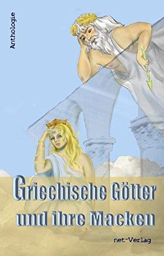 Griechische Götter und ihre Macken: Anthologie