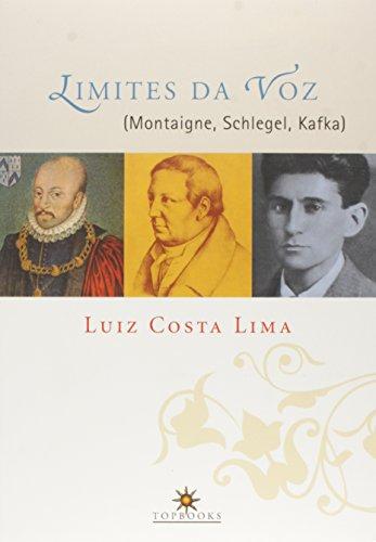 Limites Da Voz - Montaigne, Schlegel, Kafka
