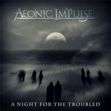 A Night for the Troubled