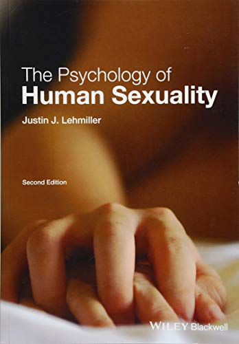 Compare Textbook Prices for The Psychology of Human Sexuality 2 Edition ISBN 0001119164737 by Lehmiller, Justin J.