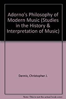 Adorno's Philosophy of Modern Music (Studies in the History and Interpretation of Music, Vol 58)