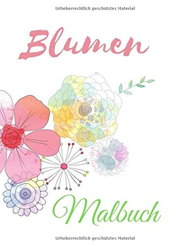 Blumen Malbuch: Seniorenmalbuch 50 große Motive zum Ausmalen - Senioren Beschäftigung