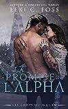 La Promise de l'Alpha: Une Romance Paranormale (Les Loups du X-Clan...