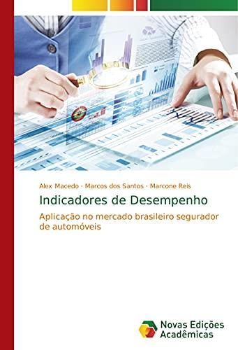 Indicadores de Desempenho: Aplicação no mercado brasileiro segurador de automóveis