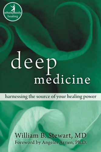 Deep Medicine: Harnessing the Source of Your Healing Power (IONS/NHP Sereis)