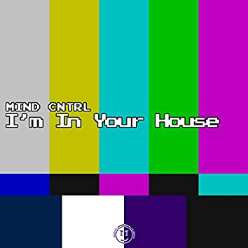 I'm in Your House