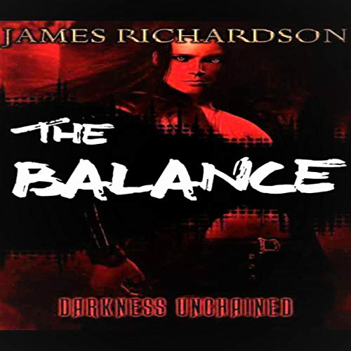 The Balance: Darkness Unchained audiobook cover art